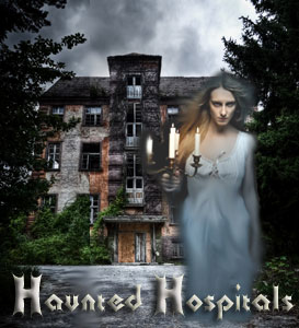 guide to haunted hospitals for Halloween