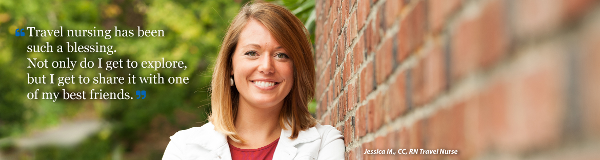 Jessica M. CC, RN enjoys her life as a travel nurse